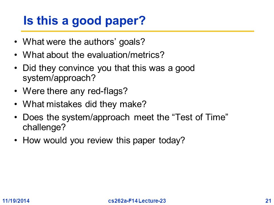 11/19/201421cs262a-F14 Lecture-23 Is this a good paper.