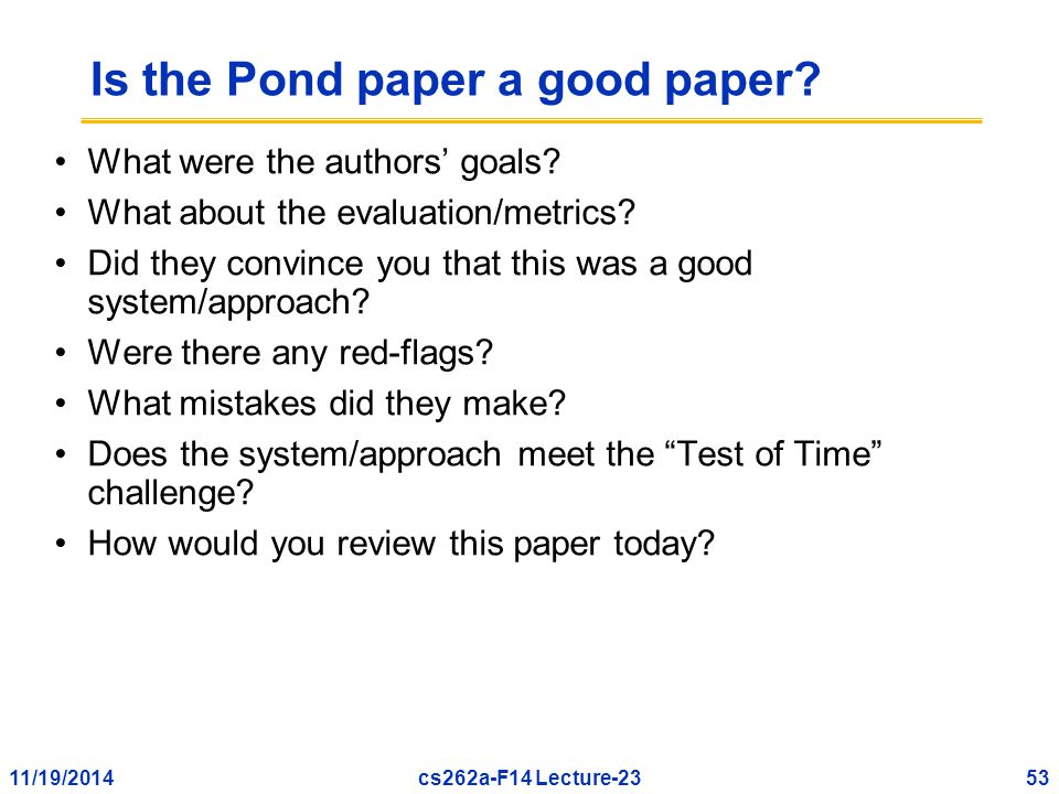 11/19/201453cs262a-F14 Lecture-23 Is the Pond paper a good paper.