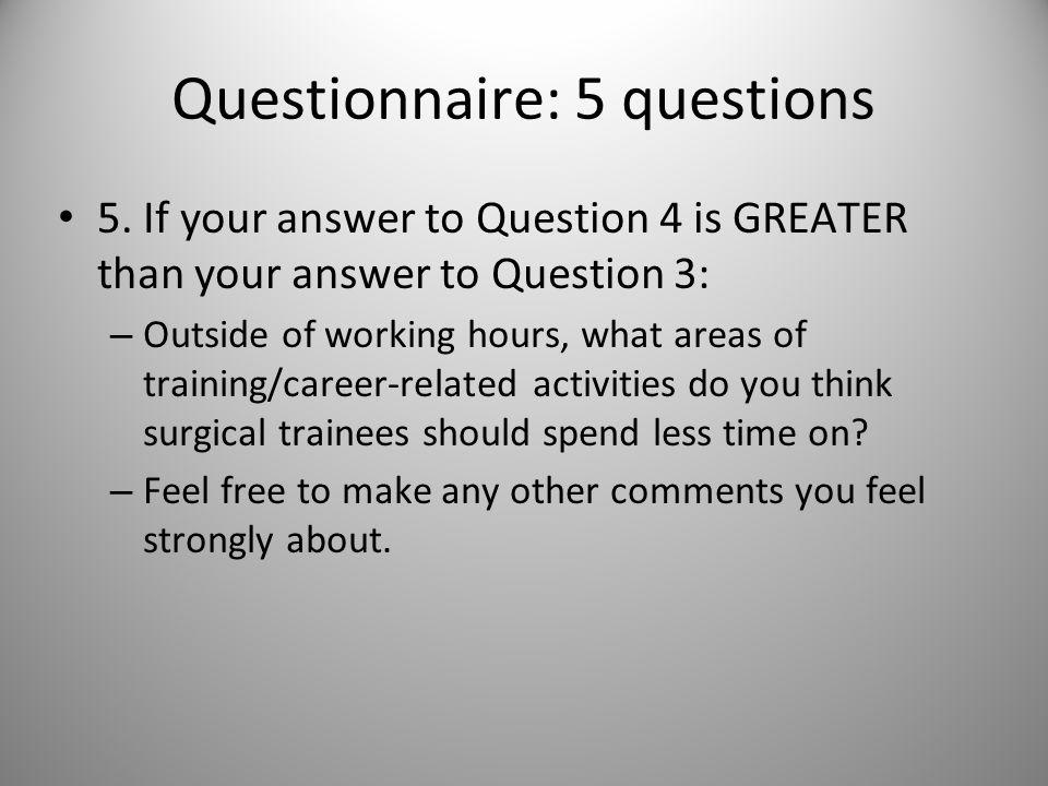 Questionnaire: 5 questions 5.