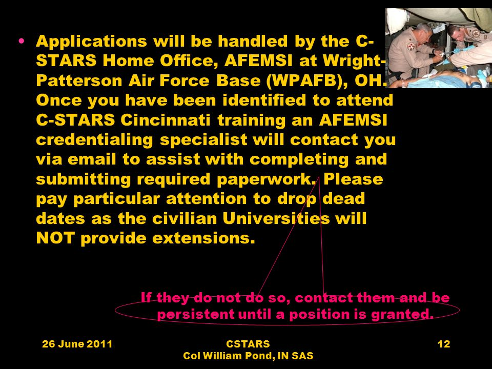 Applications will be handled by the C- STARS Home Office, AFEMSI at Wright- Patterson Air Force Base (WPAFB), OH. Once you have been identified to att