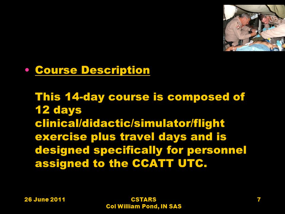 Course Description This 14-day course is composed of 12 days clinical/didactic/simulator/flight exercise plus travel days and is designed specifically