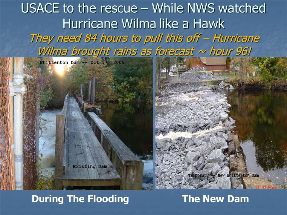 USACE to the rescue – While NWS watched Hurricane Wilma like a Hawk They need 84 hours to pull this off – Hurricane Wilma brought rains as forecast ~ hour 96.