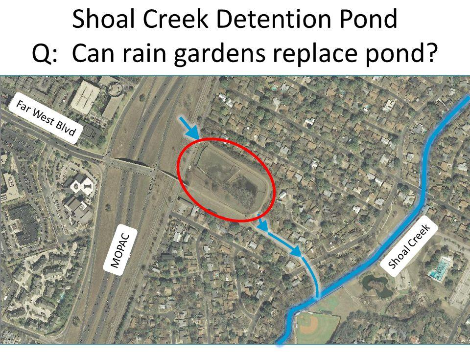 Shoal Creek Detention Pond Q: Can rain gardens replace pond MOPAC Far West Blvd Shoal Creek
