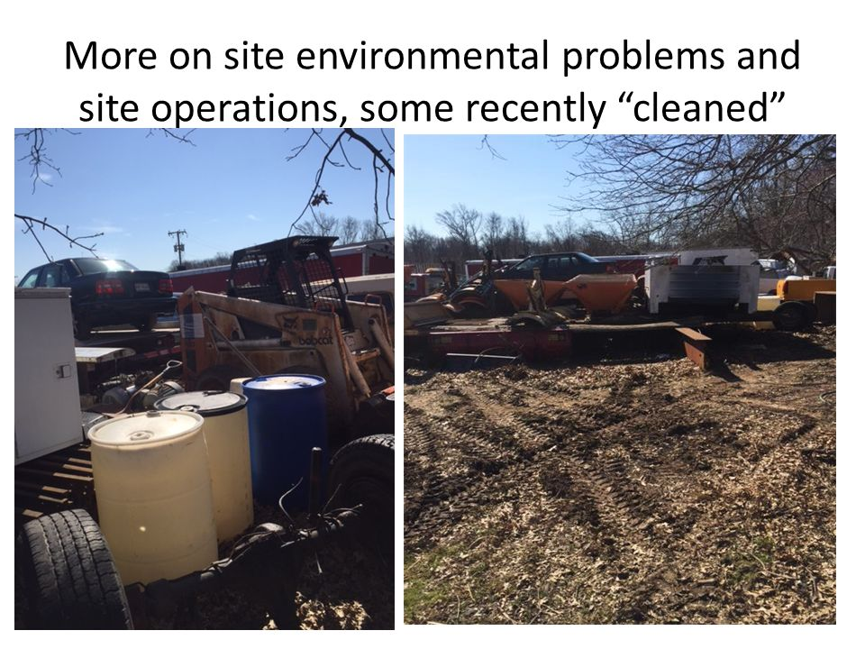 More on site environmental problems and site operations, some recently cleaned