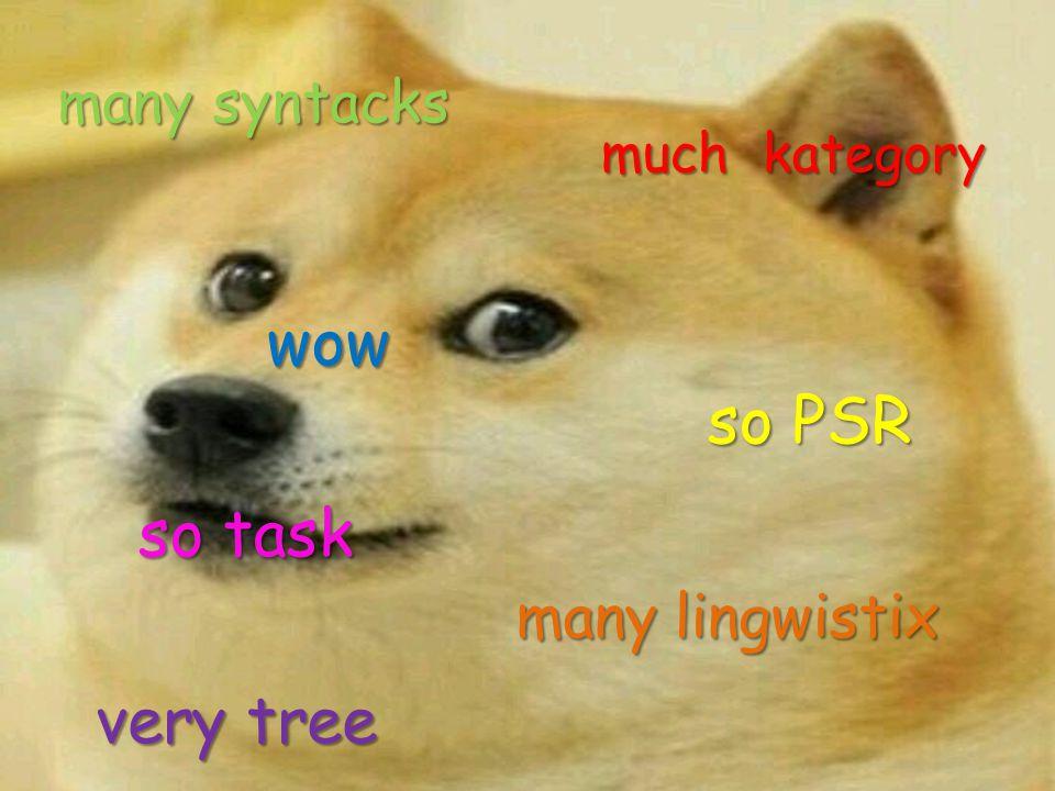 many syntacks much kategory so task very tree so PSR wow many lingwistix