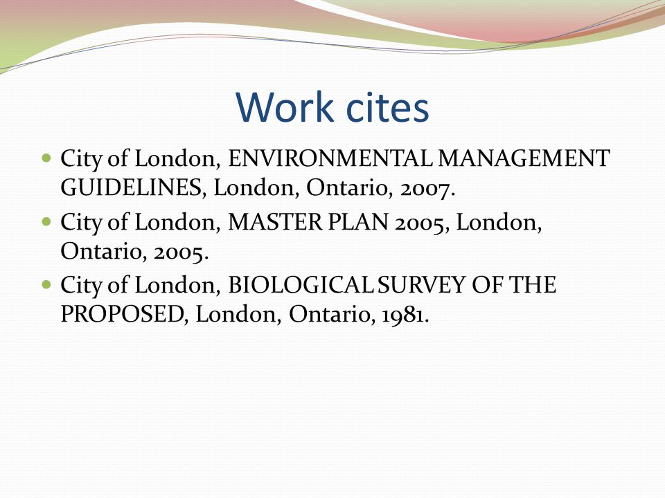 Work cites City of London, ENVIRONMENTAL MANAGEMENT GUIDELINES, London, Ontario, 2007.