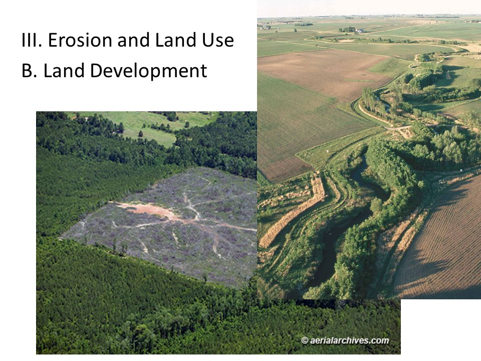 III. Erosion and Land Use B. Land Development Logging