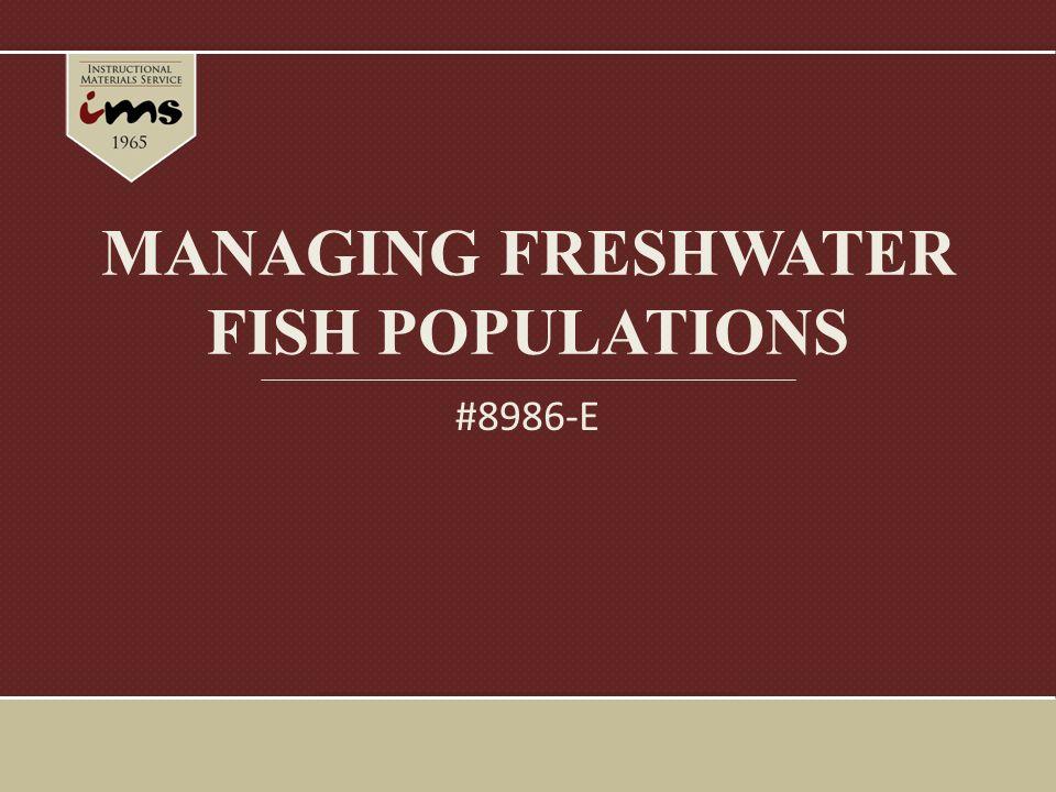 MANAGING FRESHWATER FISH POPULATIONS #8986-E