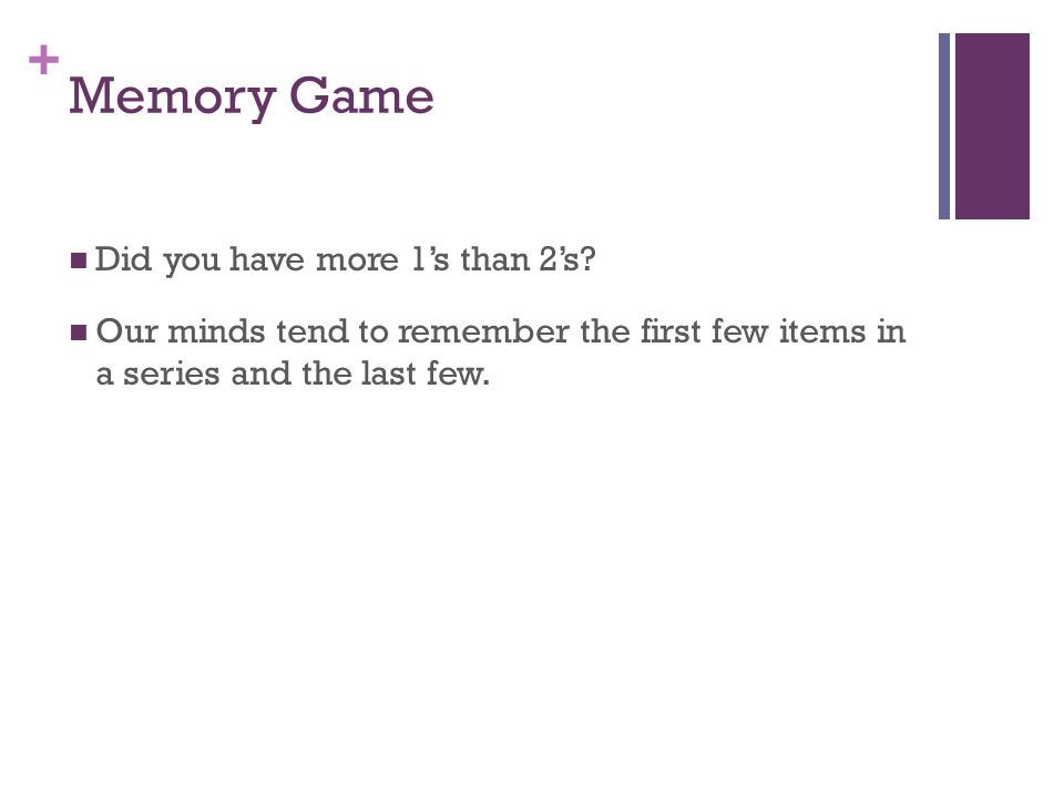 + Memory Game Did you have more 1's than 2's.