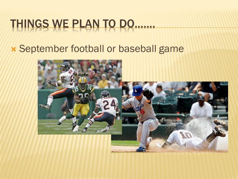  September football or baseball game