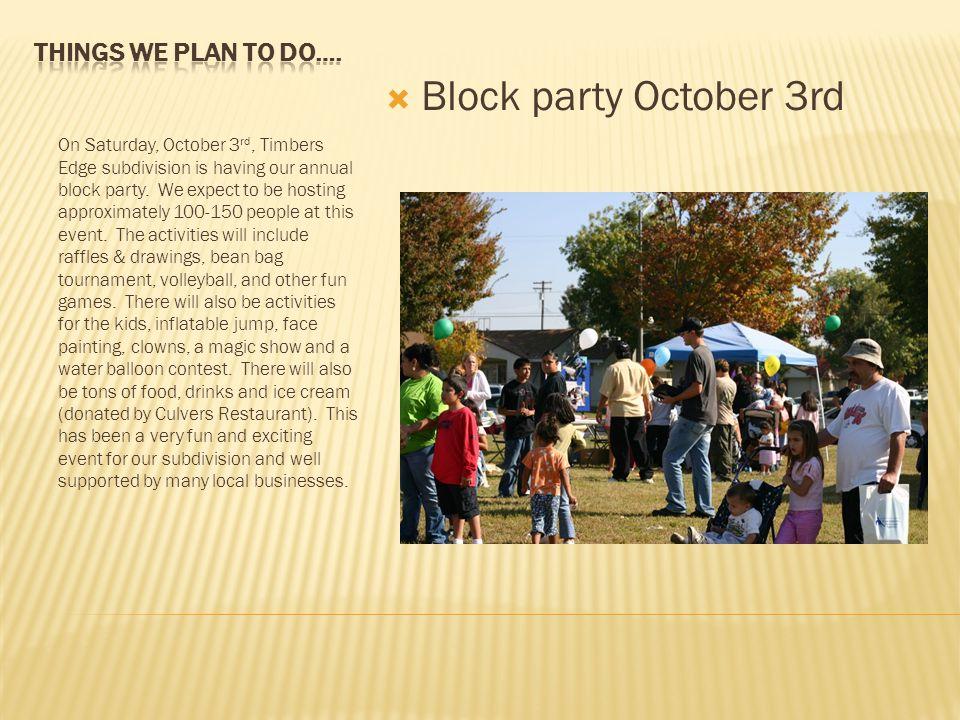 On Saturday, October 3 rd, Timbers Edge subdivision is having our annual block party.