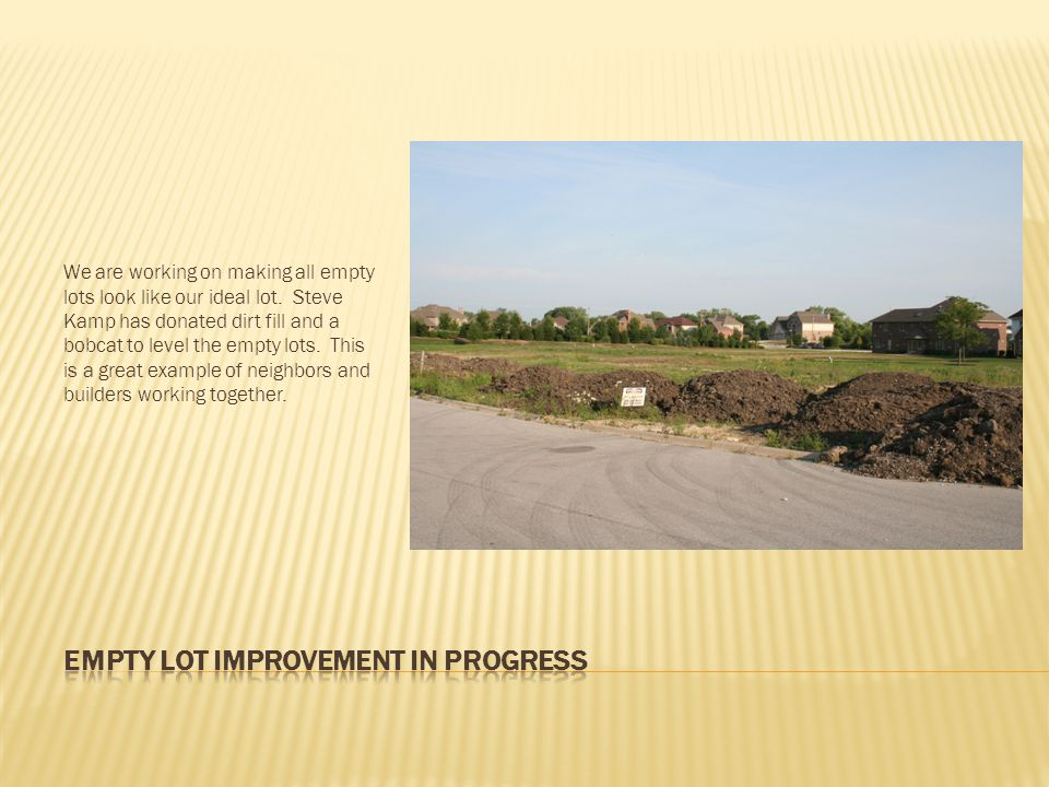 We are working on making all empty lots look like our ideal lot.