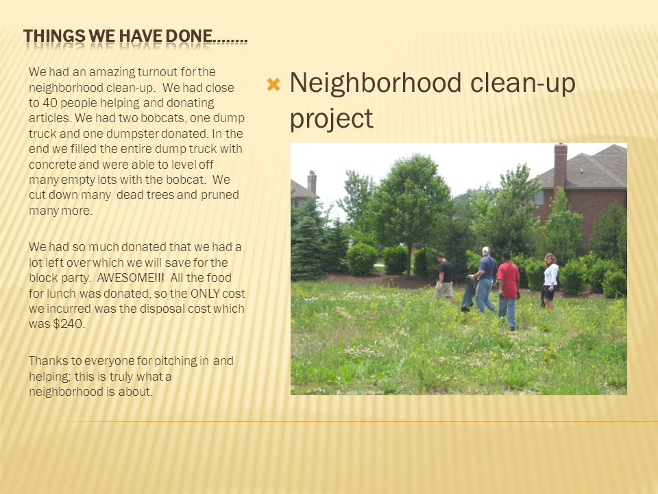 We had an amazing turnout for the neighborhood clean-up.