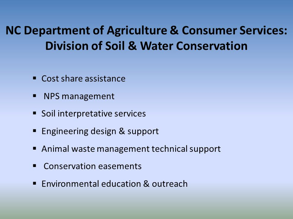NC Department of Agriculture & Consumer Services: Division of Soil & Water Conservation  Cost share assistance  NPS management  Soil interpretative