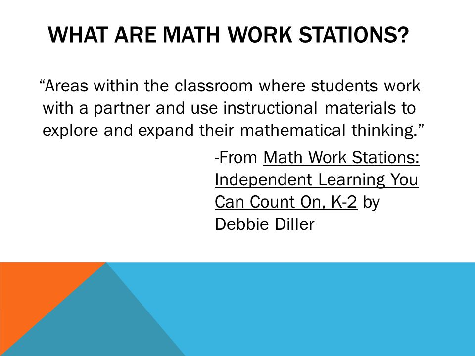 WHAT ARE MATH WORK STATIONS.