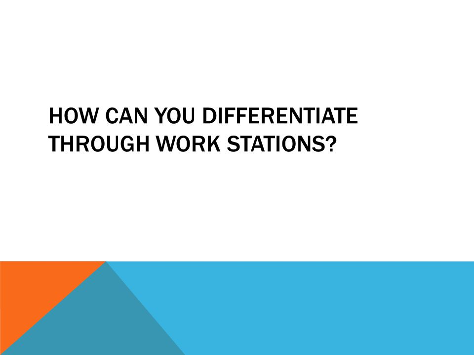 HOW CAN YOU DIFFERENTIATE THROUGH WORK STATIONS
