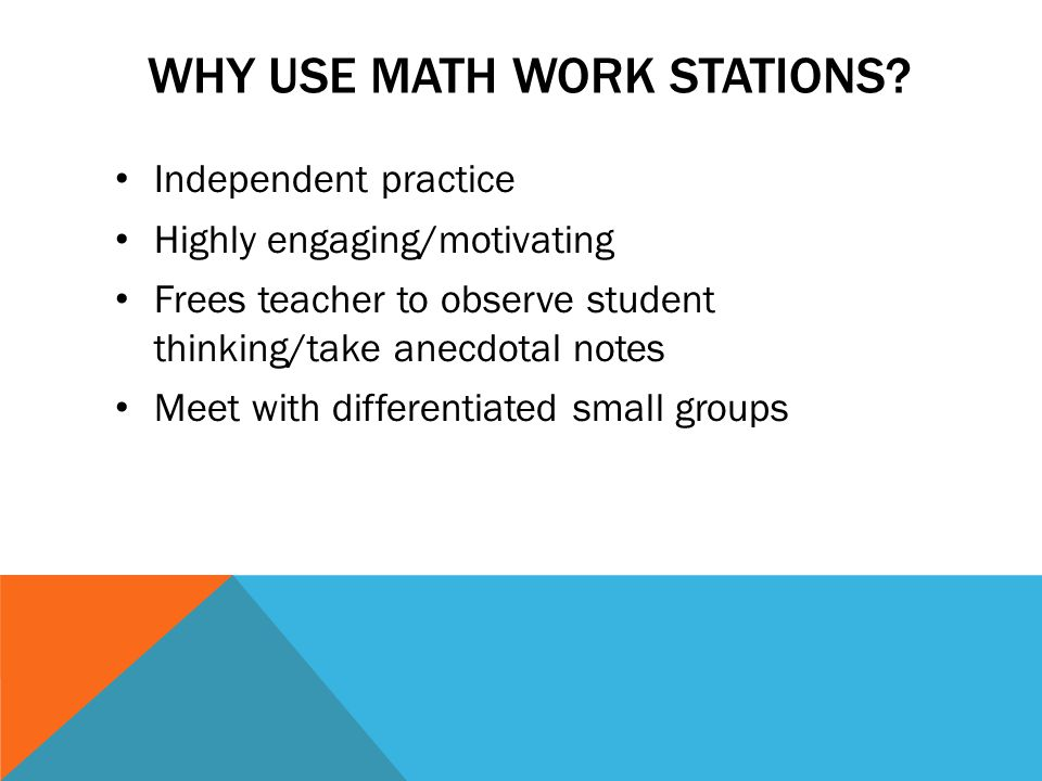 WHY USE MATH WORK STATIONS.