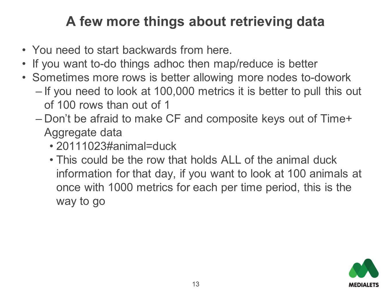 A few more things about retrieving data You need to start backwards from here.
