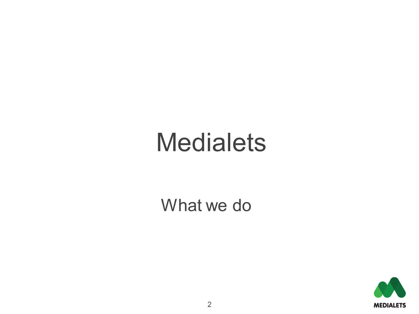 2 Medialets What we do