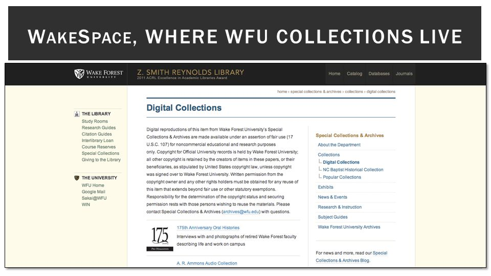 W AKE S PACE, WHERE WFU COLLECTIONS LIVE