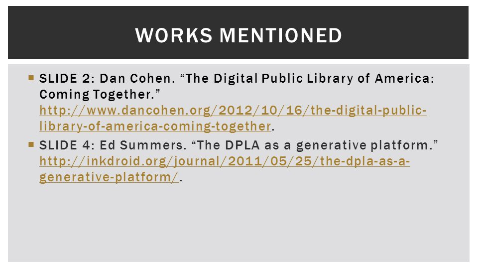 " SLIDE 2: Dan Cohen. ""The Digital Public Library of America: Coming Together."" http://www.dancohen.org/2012/10/16/the-digital-public- library-of-amer"