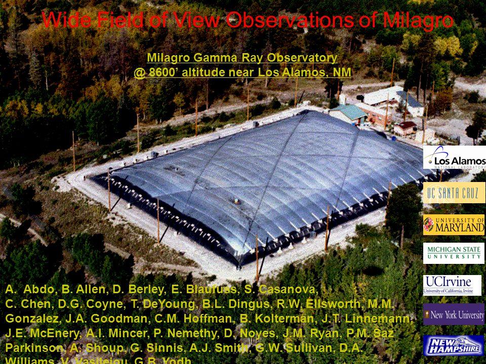 Milagro Gamma Ray Observatory @ 8600' altitude near Los Alamos, NM A.Abdo, B. Allen, D. Berley, E. Blaufuss, S. Casanova, C. Chen, D.G. Coyne, T. DeYo