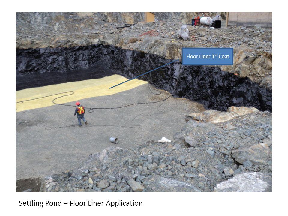 Settling Pond – Floor Liner Application Floor Liner 1 st Coat