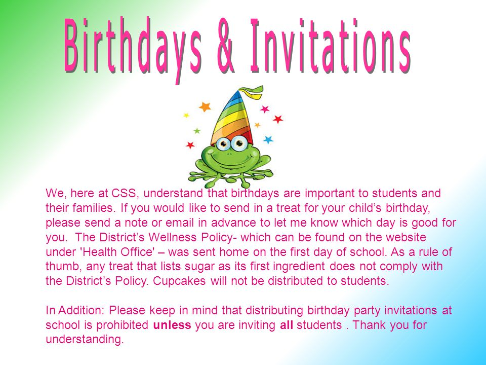 We, here at CSS, understand that birthdays are important to students and their families.