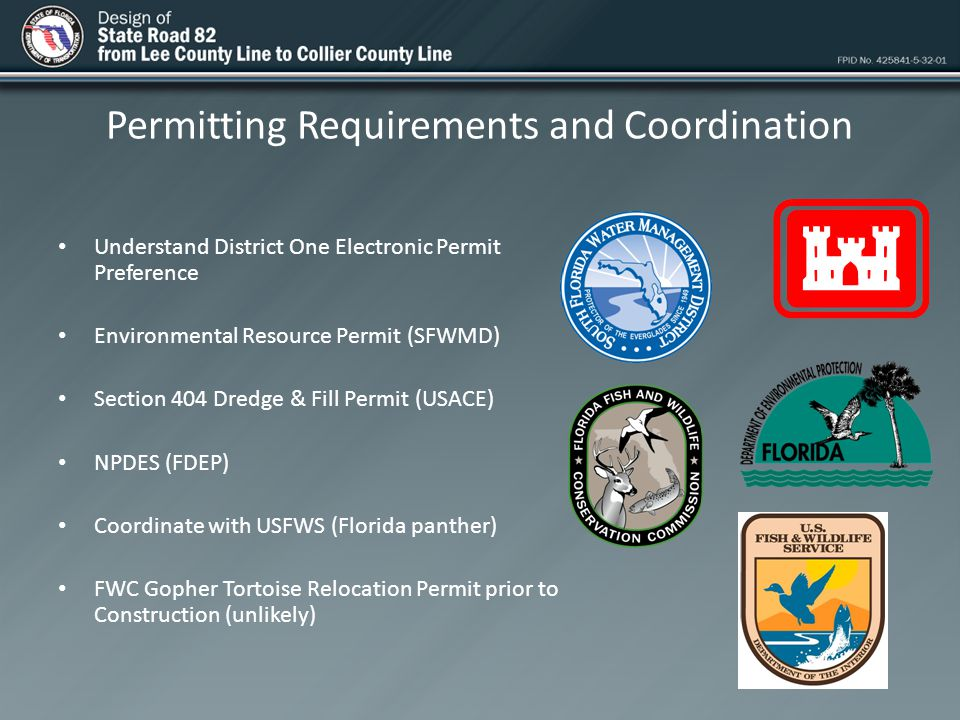 Permitting Requirements and Coordination Understand District One Electronic Permit Preference Environmental Resource Permit (SFWMD) Section 404 Dredge