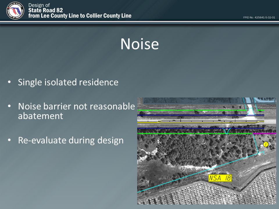 Noise Single isolated residence Noise barrier not reasonable abatement Re-evaluate during design