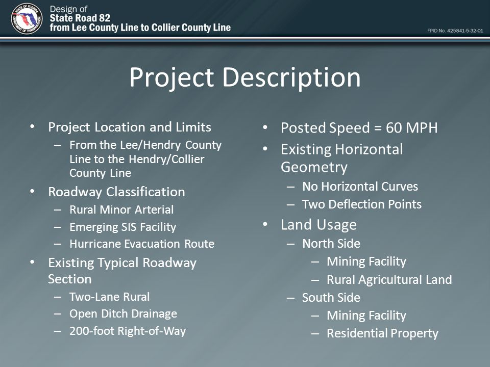 Project Description Project Location and Limits – From the Lee/Hendry County Line to the Hendry/Collier County Line Roadway Classification – Rural Min