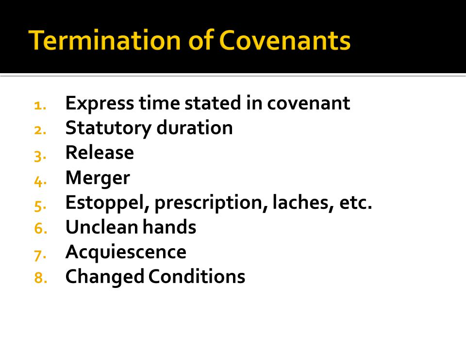 1. Express time stated in covenant 2. Statutory duration 3.