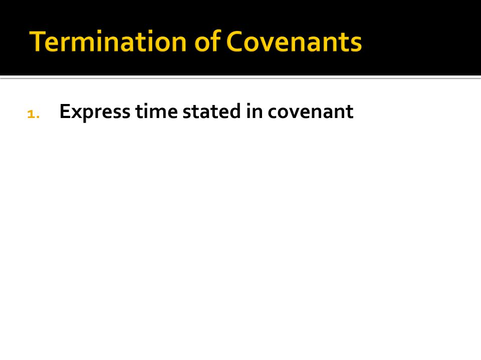 1. Express time stated in covenant