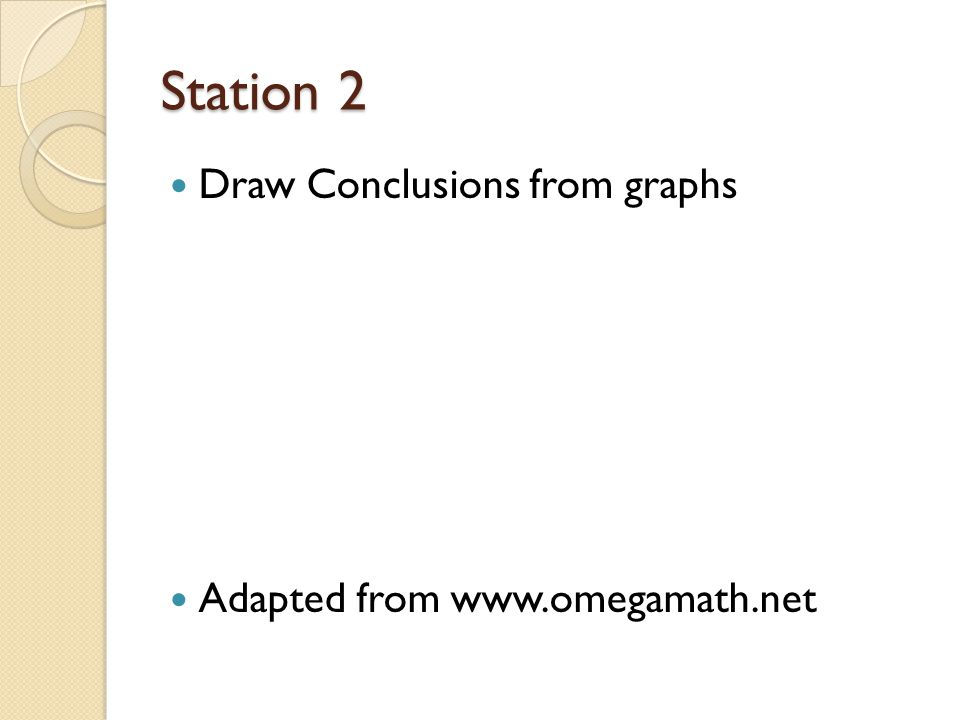 Station 6 Attach given data to the correct graph Adapted from www.tv411.org and