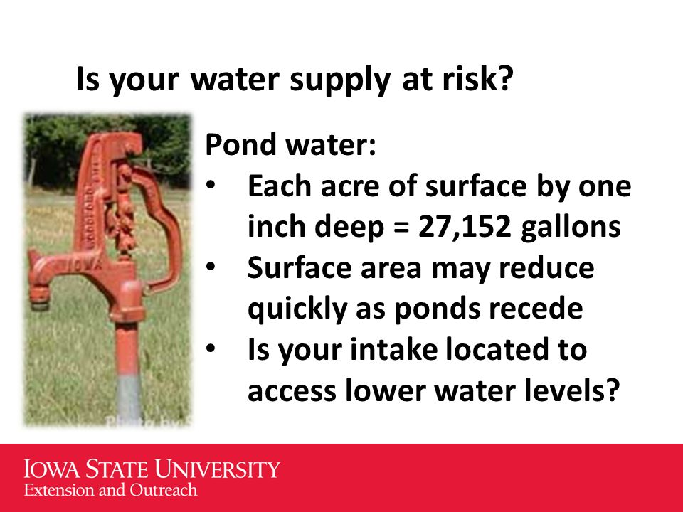 Supplementing an inadequate supply New wells may be an option on some sites Local driller experience or water-well forecast from Iowa Geological & Water Survey www.igsb.uiowa.edu Cost and time are site specific