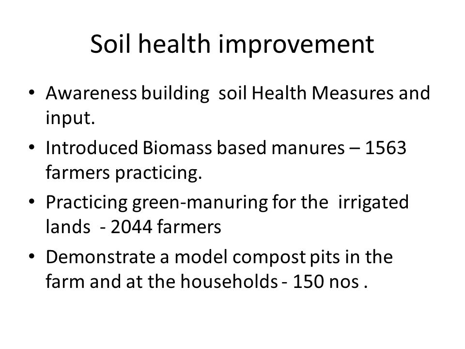 Soil health improvement Awareness building soil Health Measures and input.