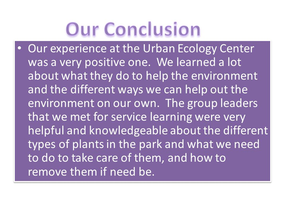 Our experience at the Urban Ecology Center was a very positive one.