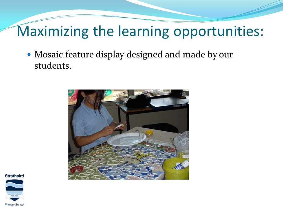 Maximizing the learning opportunities: Mosaic feature display designed and made by our students.
