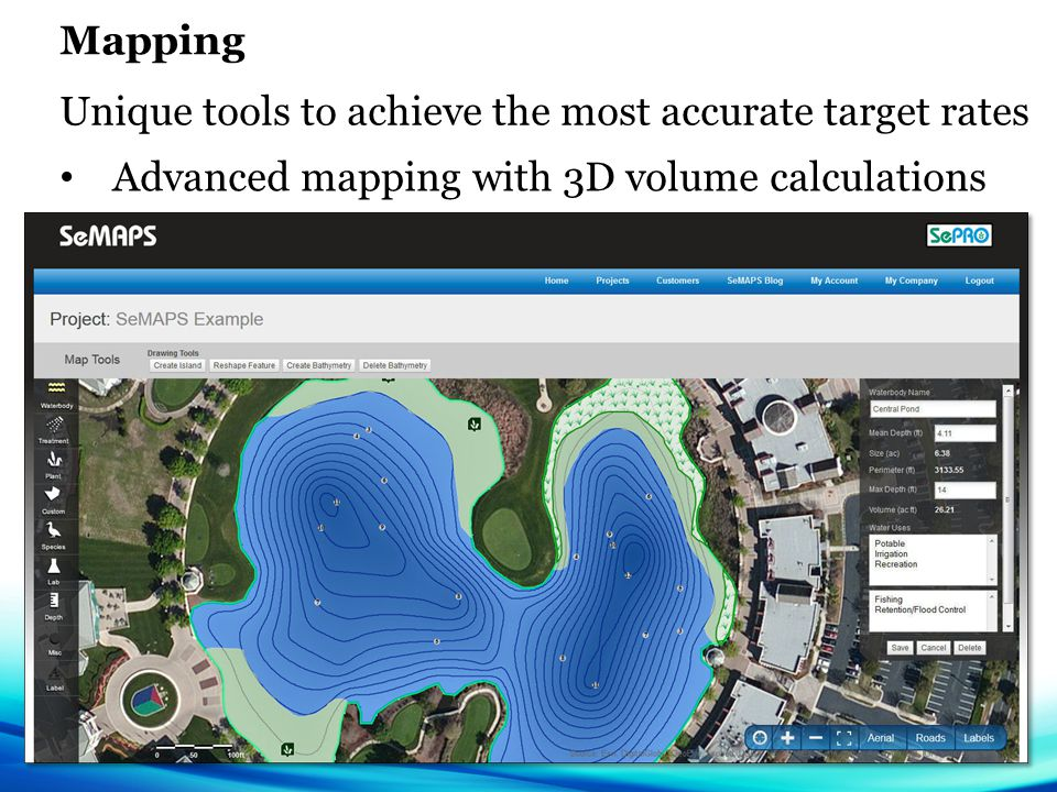 Mapping Unique tools to achieve the most accurate target rates Advanced mapping with 3D volume calculations
