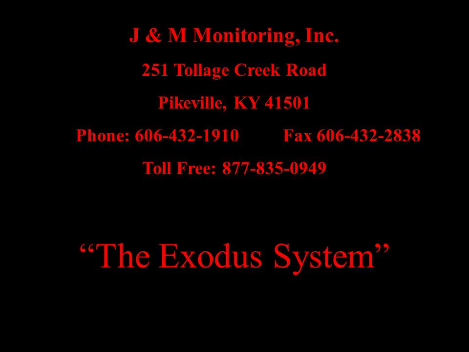 The Exodus System J & M Monitoring, Inc.