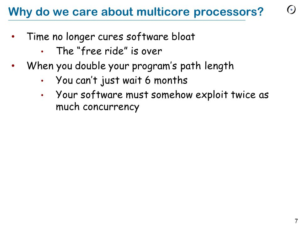 7 Why do we care about multicore processors.