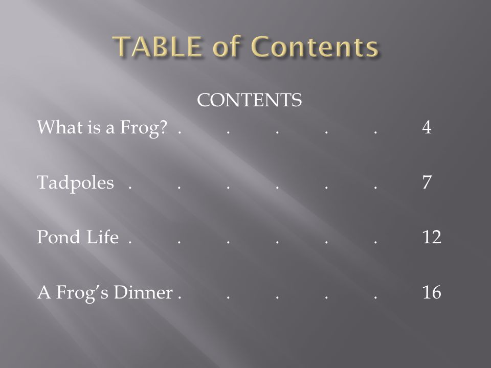  Words or phrases that tell the topic or focus of the text that follows What is a Frog.