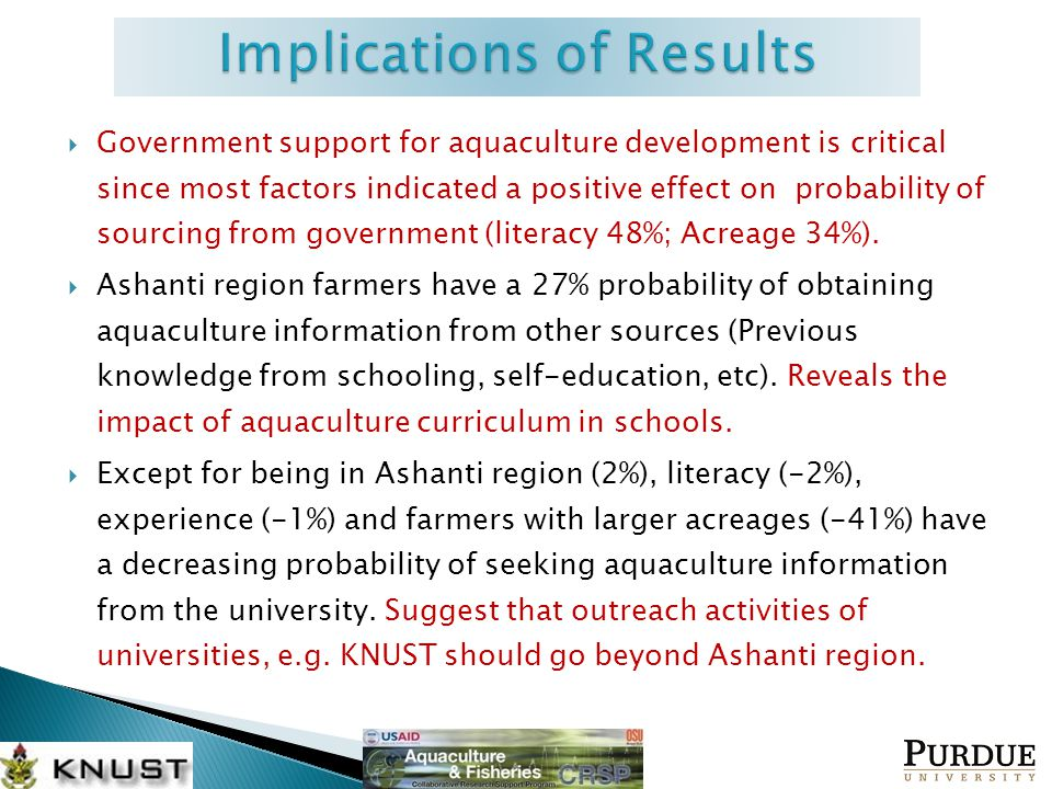  Government support for aquaculture development is critical since most factors indicated a positive effect on probability of sourcing from government