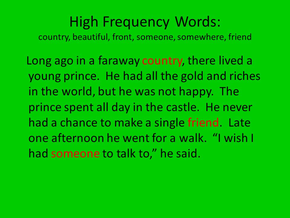 High Frequency Words: country, beautiful, front, someone, somewhere, friend The prince sat down in ____ of a pond and stared at the _____ sunset.