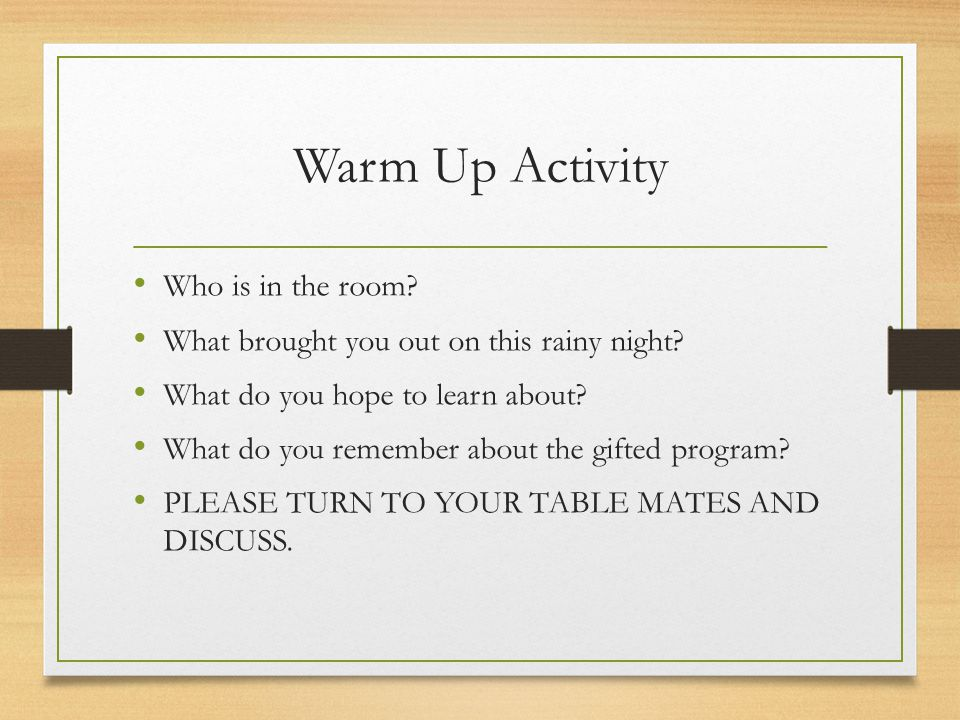 Warm Up Activity Who is in the room.What brought you out on this rainy night.