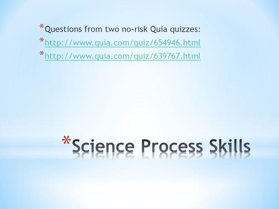 * Questions from two no-risk Quia quizzes: * http://www.quia.com/quiz/654946.html http://www.quia.com/quiz/654946.html * http://www.quia.com/quiz/639767.html http://www.quia.com/quiz/639767.html
