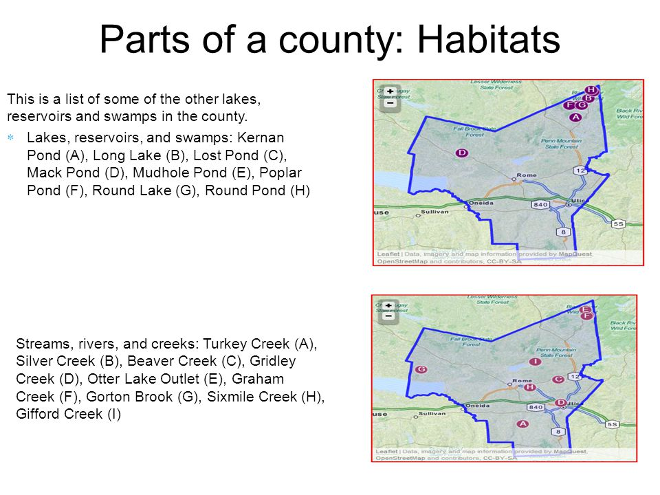 Parts of a county: Habitats This is a list of some of the other lakes, reservoirs and swamps in the county.