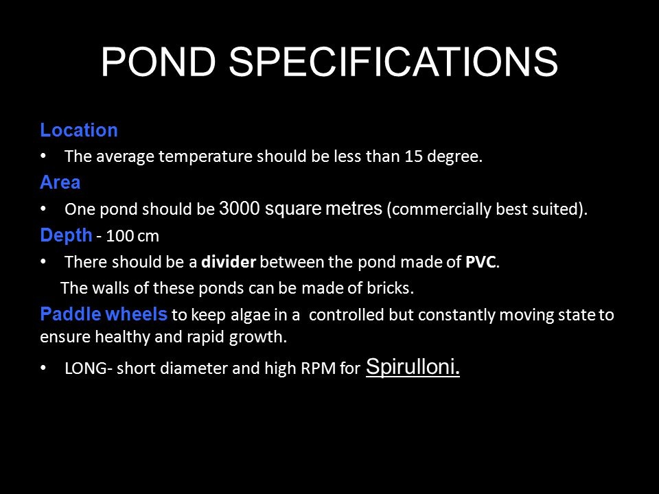 POND SPECIFICATIONS Location The average temperature should be less than 15 degree.