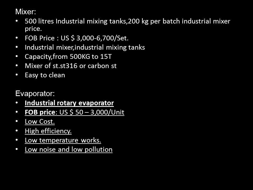 Mixer: 500 litres Industrial mixing tanks,200 kg per batch industrial mixer price. FOB Price : US $ 3,000-6,700/Set. Industrial mixer,industrial mixin