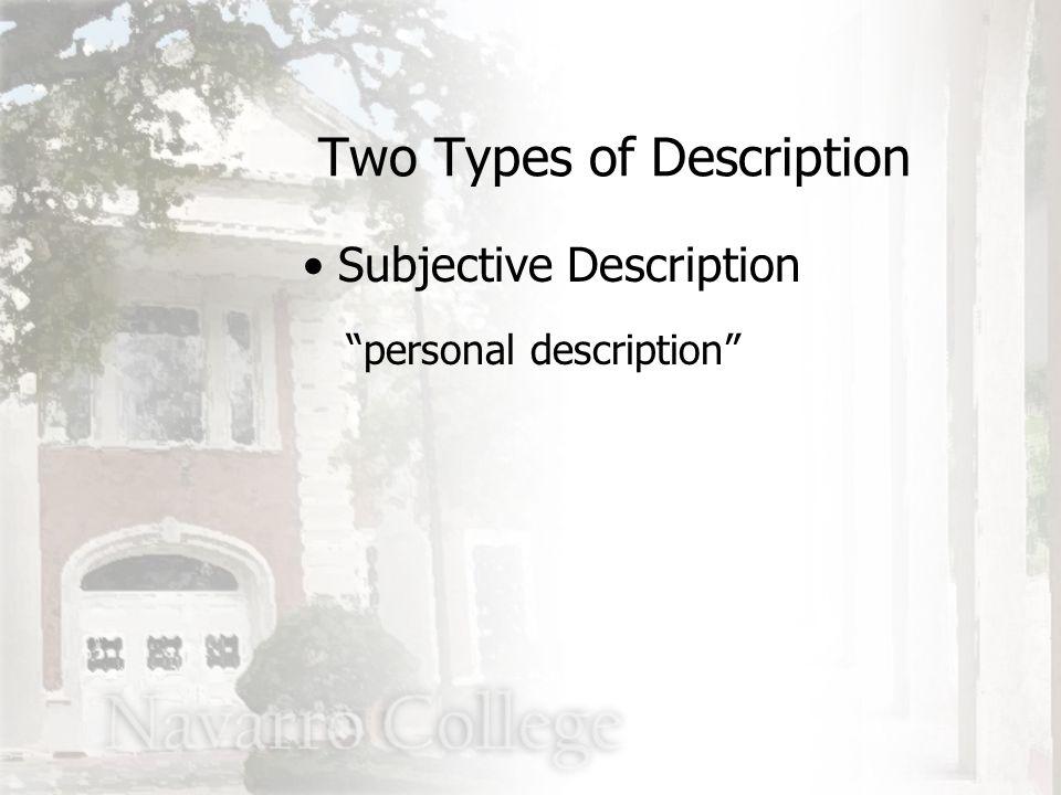 personal description Two Types of Description Subjective Description